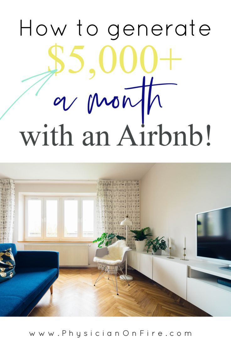 How to Generate Over $5,000 Per Month With One Airbnb ...