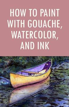 How to Paint with Tempera (or Gouache), Watercolor, and Ink