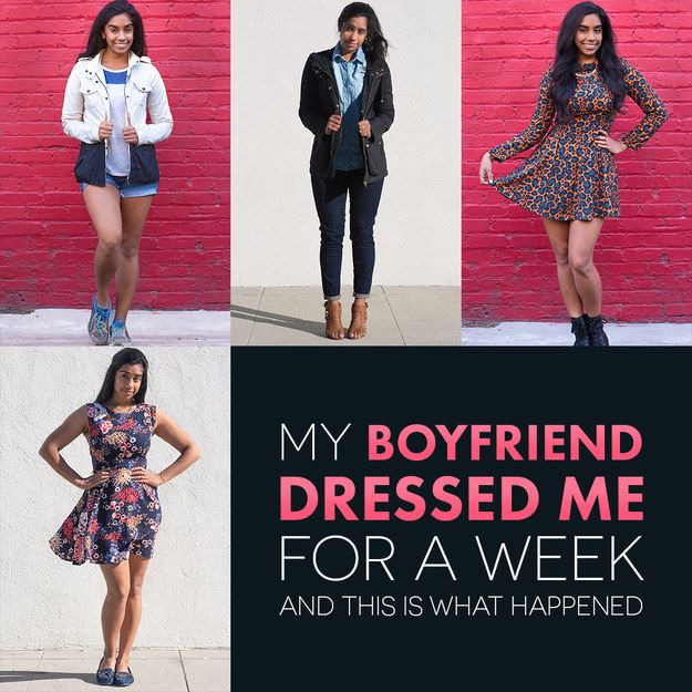 My Boyfriend Dressed Me For A Week And This Is What Happened