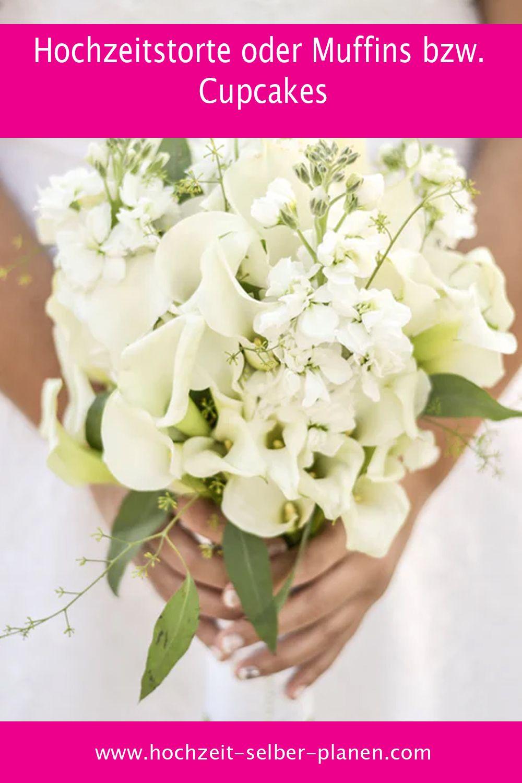 Hochzeitstorte Oder Muffins Bzw Cupcakes Hochzeit Hochzeitstorte Hochzeitsplanung