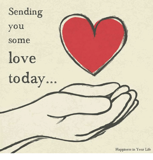 Life Love And Memes Sending You Some Love Today Happiness In Your Life Some Love Quotes Hug Quotes Thinking Of You Quotes