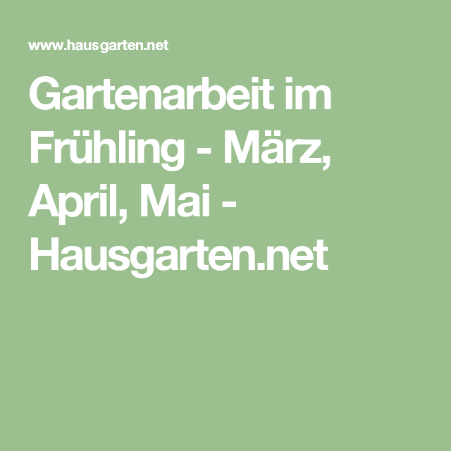 Gartenarbeit Im Frühling - März, April, Mai - Hausgarten.net ... Die Gartenarbeit Im Fruhling