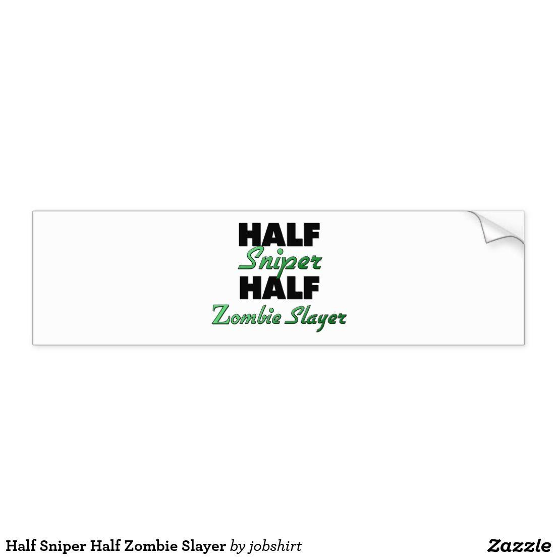 Half Sniper Half Zombie Slayer Bumper Sticker