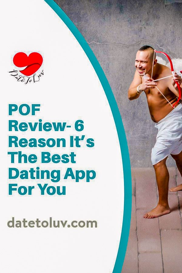 POF Review 6 Reasons It's The Best Dating App For You