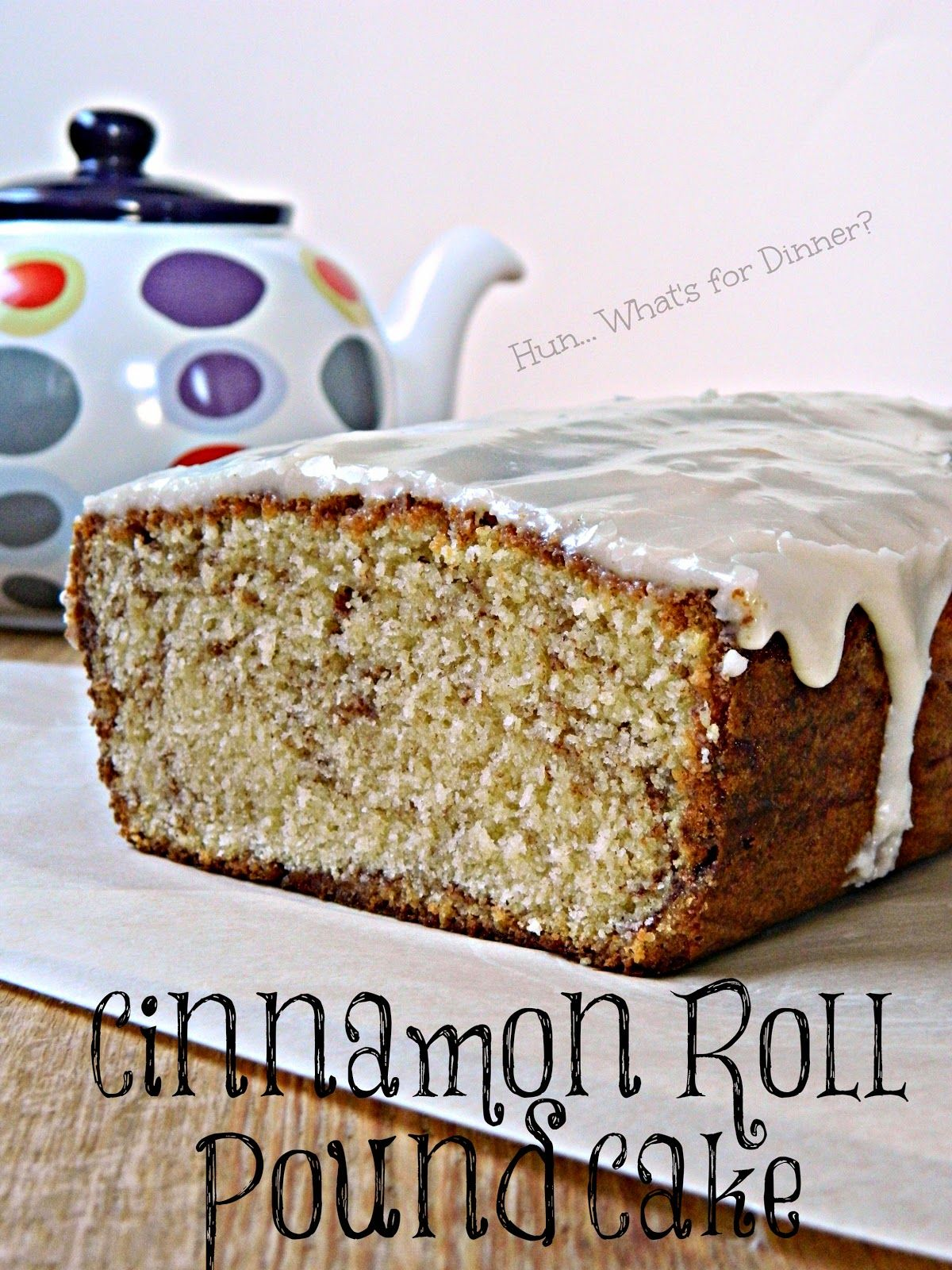Hun whats for dinner cinnamon roll pound cake
