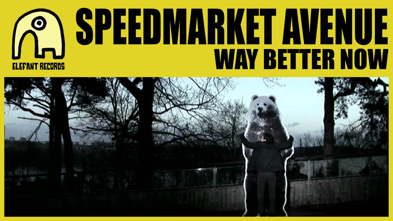 SPEEDMARKET AVENUE - Way Better Now [Official]