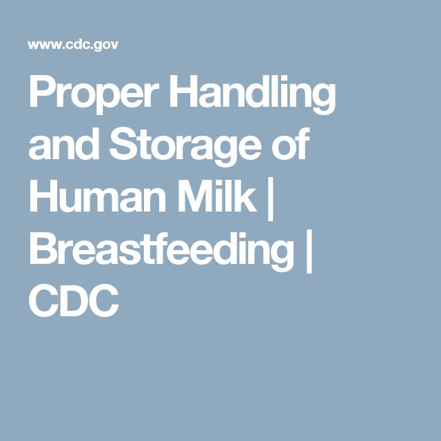 Proper Handling and Storage of Human Milk    | Breastfeeding | CDC