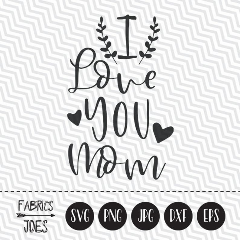 Download I Love You Mom svg Happy Mother's day svg Mother's day ...