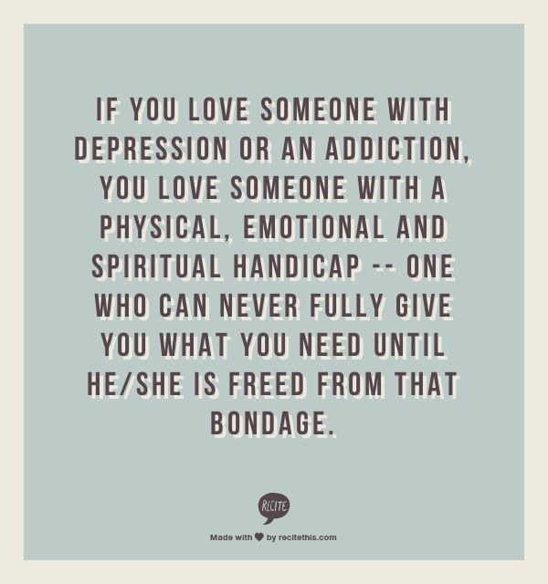 Quotes About Loving An Addict Adorable Battling Addictions Quotes If You Love Someone With Depression Or