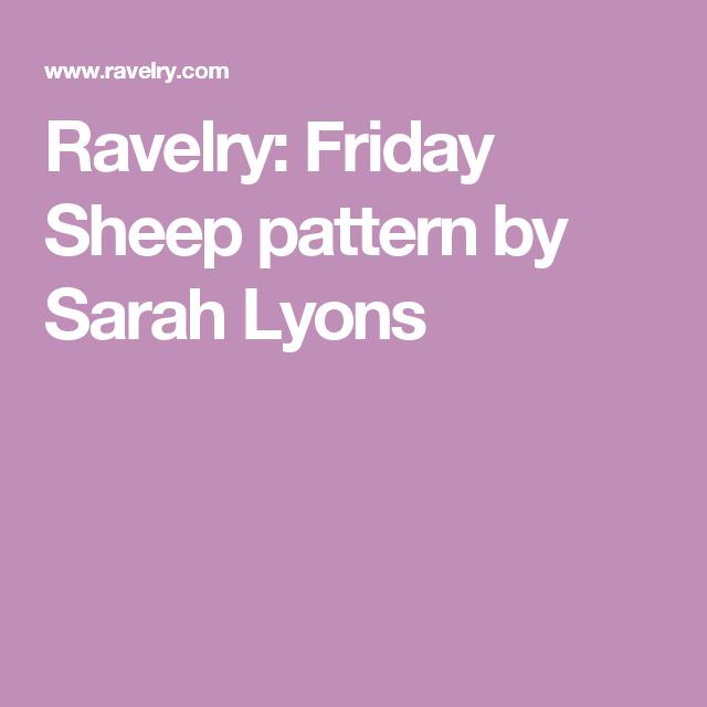 Ravelry: Friday Sheep pattern by Sarah Lyons