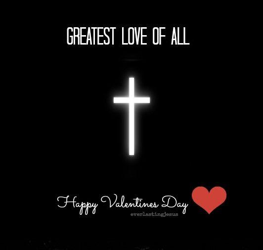 Happy Valentines Day Jesus Quotes: Greatest Love Of All... Jesus! Happy Valentine's Day