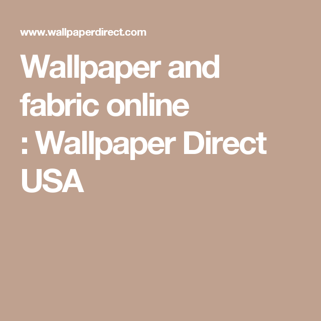 Wallpaper and fabric online : Wallpaper Direct USA ...