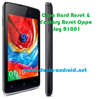 Cara Hard Reset & Factory Reset Oppo Joy R1001, Cara Reset Oppo Joy