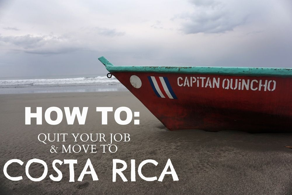 How to quit your job and move to Costa Rica (Blog