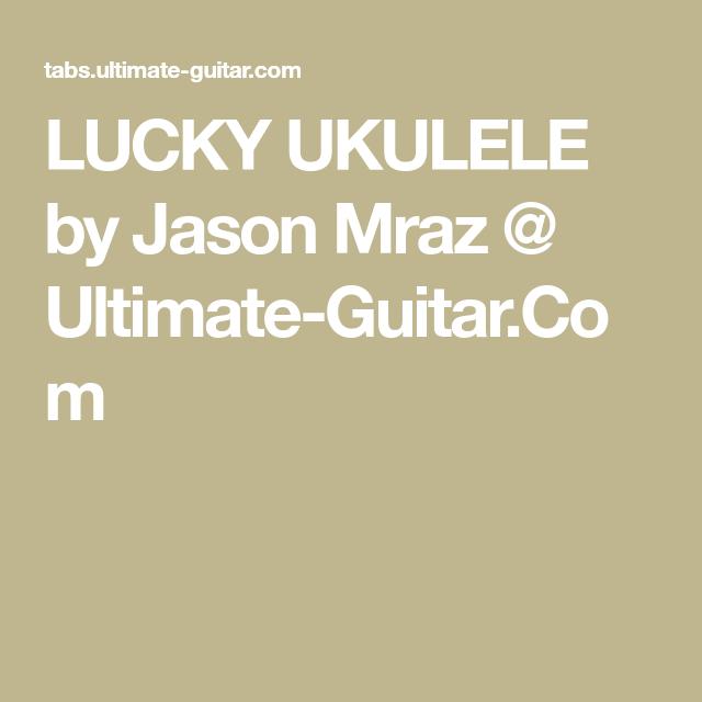 Lucky Ukulele By Jason Mraz Ultimate Guitar Chords