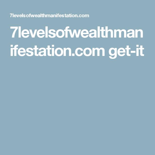 7levelsofwealthmanifestation.com get-it