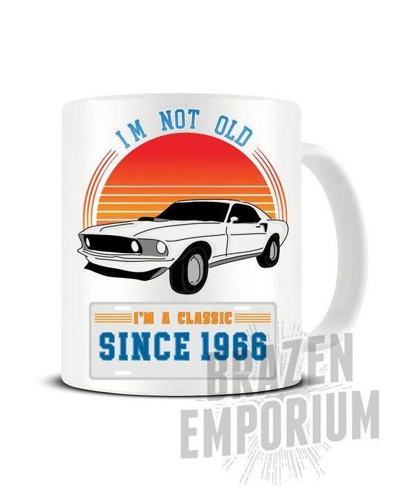 Je ne suis pas vieux, je suis un classique, depuis 1966, FORD MUSTANG, voitures classiques, c... Je