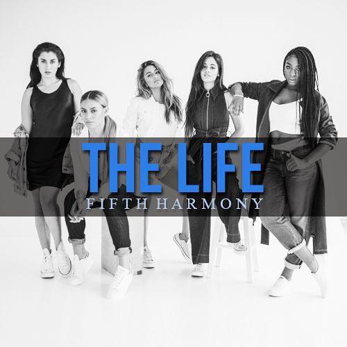 Fifth Harmony – The Life (single cover art)