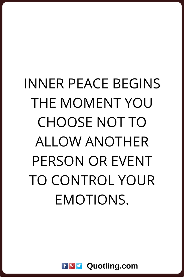 Peace Of Mind Quotes Peace Of Mind Quotes Inner Peace Begins The Moment You Choose Not To .