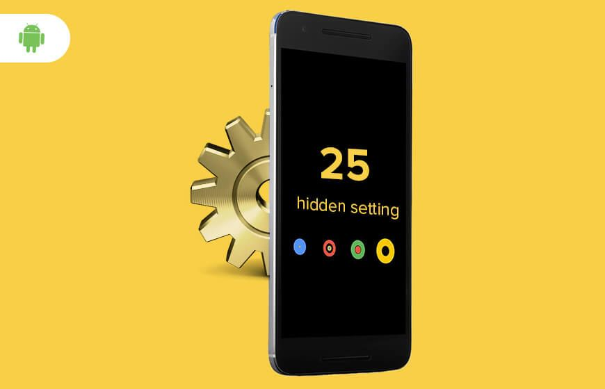 25 secret android settings you didnt know about