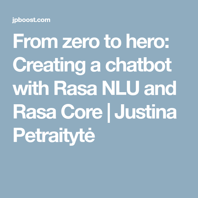 From zero to hero: Creating a chatbot with Rasa NLU and Rasa Core