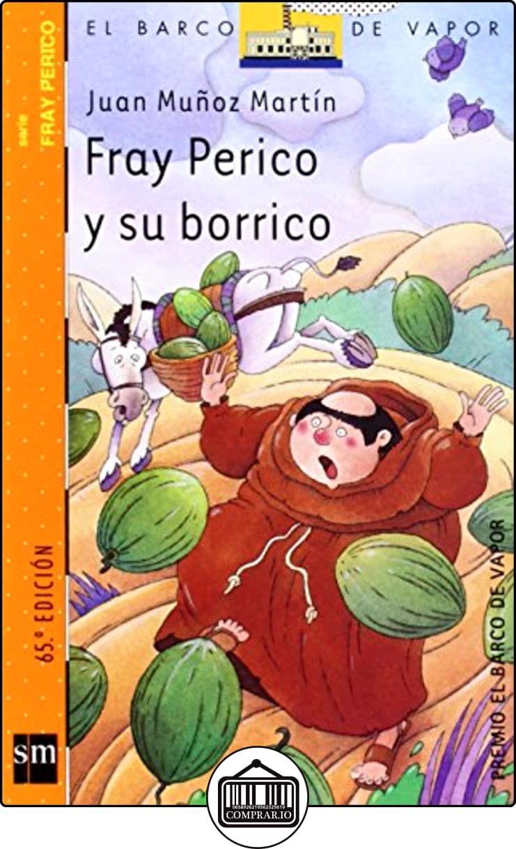 Fray Perico Y Su Borrico Barco De Vapor Naranja De Juan Muñoz Martín Libros Infantiles Libros De Lectura Gratis Libros Gratis Para Niños Libros Para Niños