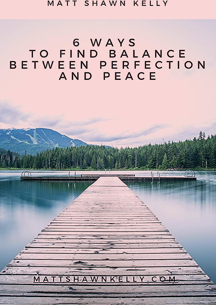 Photo of 6 Ways to Find Balance Between Perfection and Peace