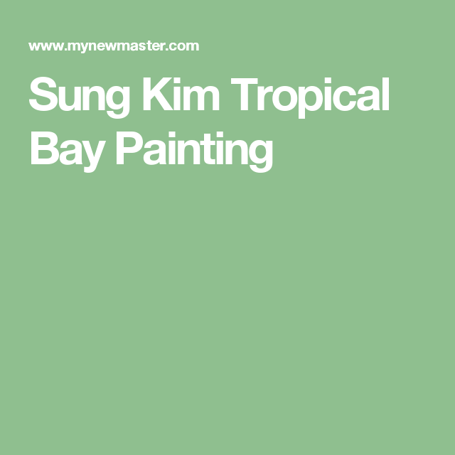 Sung Kim Tropical Bay Painting