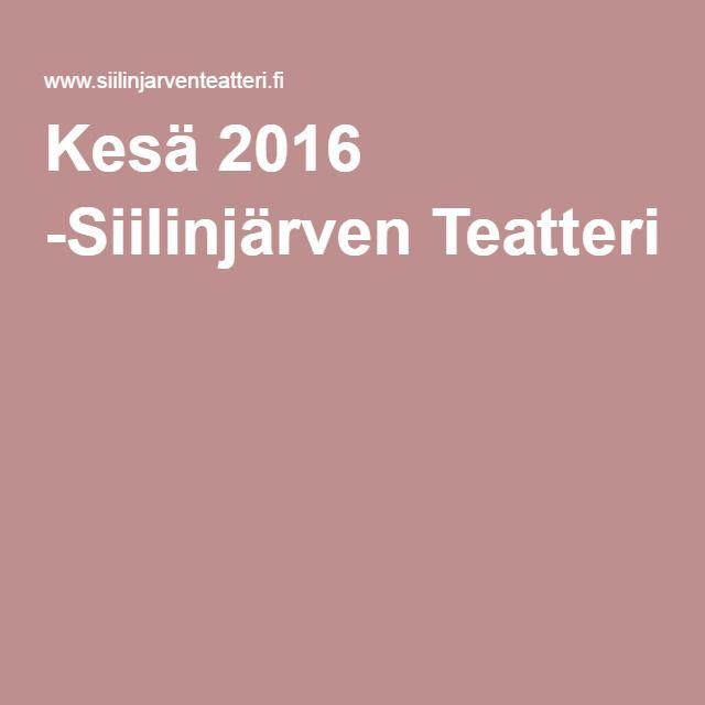 Kesä 2016 -Siilinjärven Teatteri