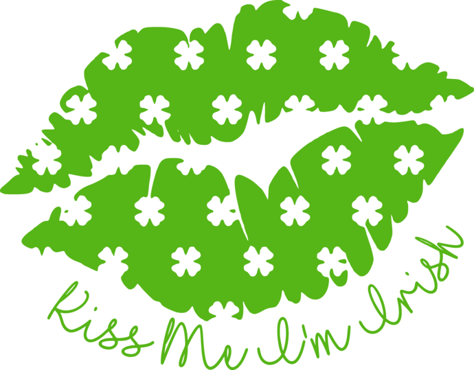 Kiss me i'm Irish, Kiss me lips, Dripping lips, Luck of
