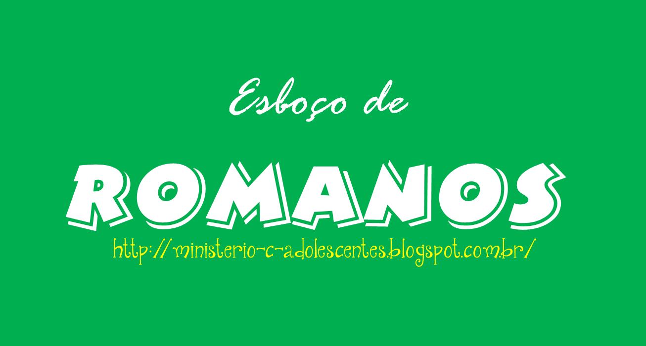 RESPOSTAS DO ESBOÇO: ESTUDO DA CARTA AOS ROMANOS