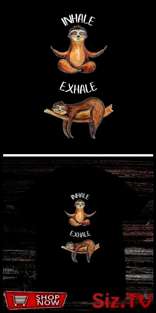Yoga Pose Relax Yoga Tee Funny Workout Inhale Exhale Sloth Yoga Pose Relax Limited Time Offer Don T Miss Out Only AvFunny Workout Inhale Exhale Sloth Yoga Pose Relax Yoga...