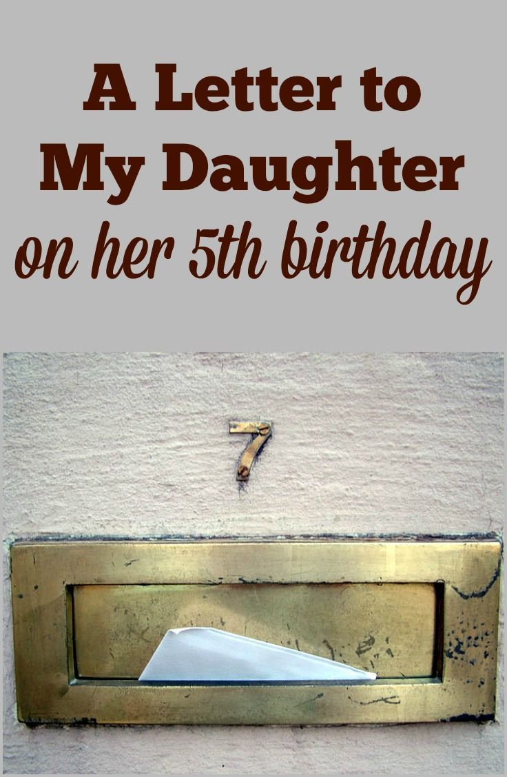A Letter to My Daughter On Her 5th Birthday Change Birthdays
