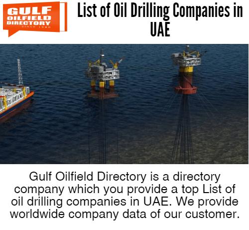 List of oil drilling companies in UAE   Gulf Oilfield