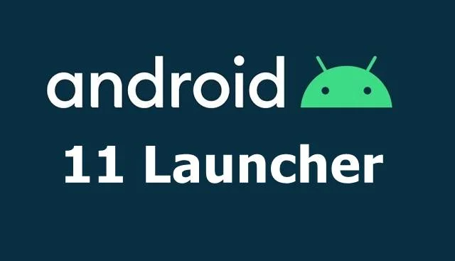 Download Android 11 Launcher APK & Port it your Phone