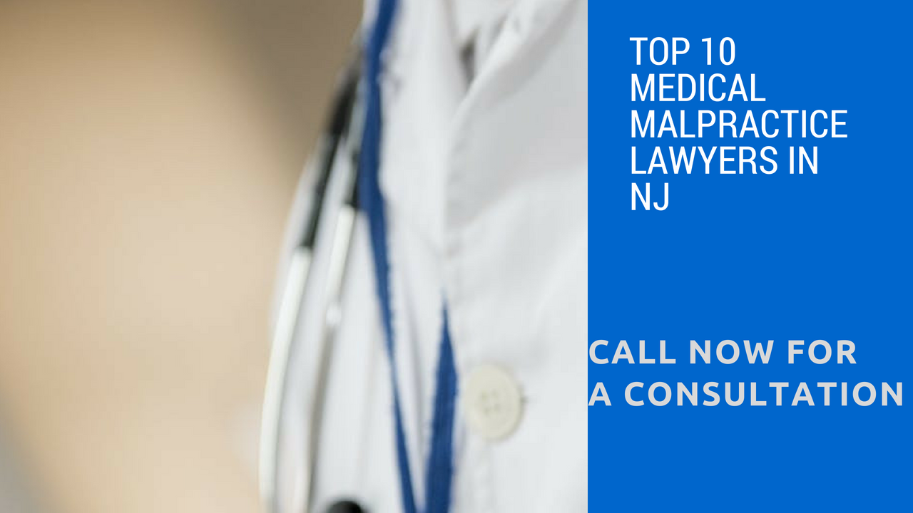 Top 10 Medical Malpractice Lawyers In Nj Www Newrockenterprise Com