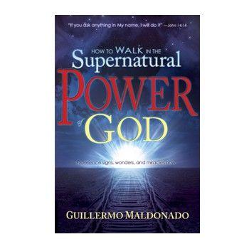 Need This One Supernatural Power Books Guillermo Maldonado