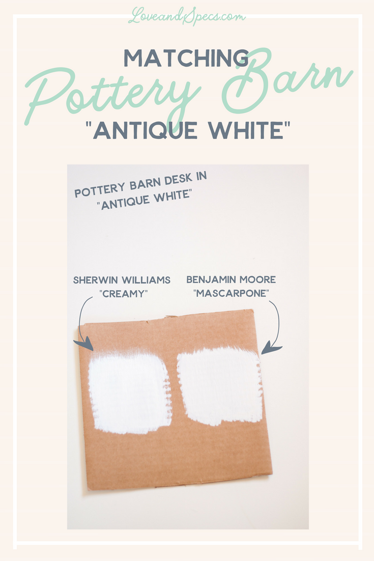 Finding The Perfect Paint Match For Pottery Barn S White Furniture We Were Trying To Color Antique Which Uses Its