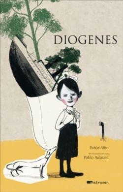 Pablo Albo / Pablo Auladell:: Diogenes. Mixtvision Verlag. #kinderbuch