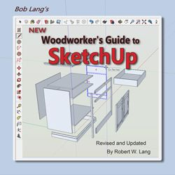 In 2010 I Wrote And Published Woodworker S Guide To Sketchup In