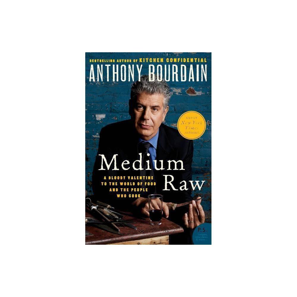 Medium Raw Reprint Paperback By Anthony Bourdain Anthony