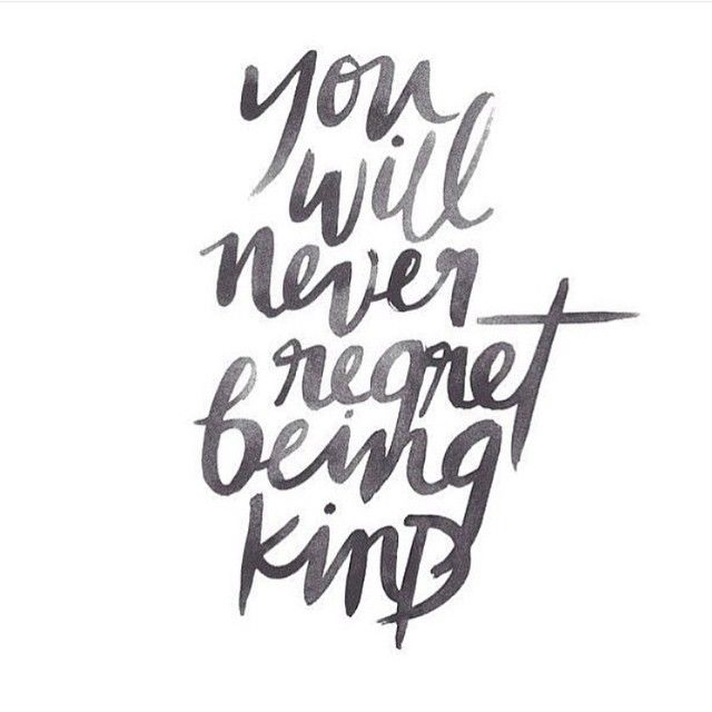 Quotes About Being Good You Will Never Regret Being Kind Quotes And Inspiration  Signs And .