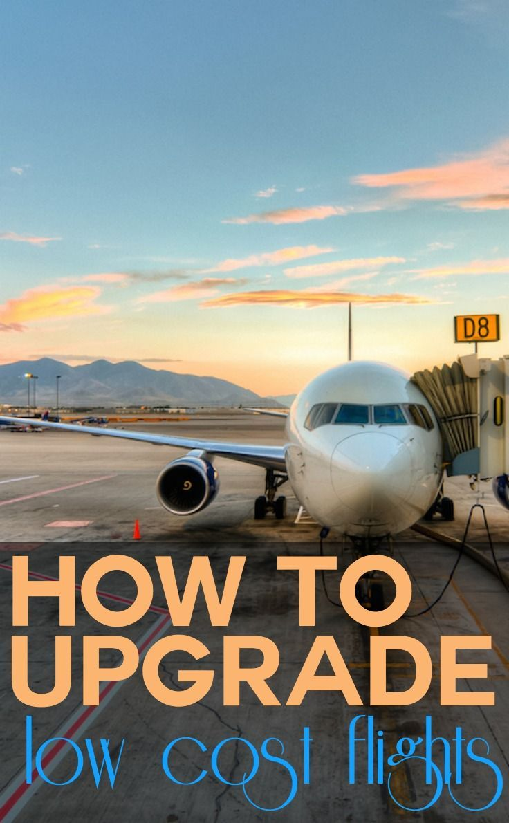 How to upgrade your travel on low cost flights | Travel ...