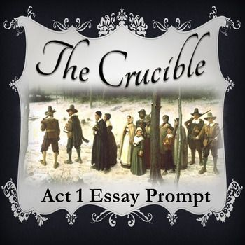 the crucible act essay prompt essay prompts students and microsoft word 07this is an essay prompt to assign after discussion of the crucible act 1