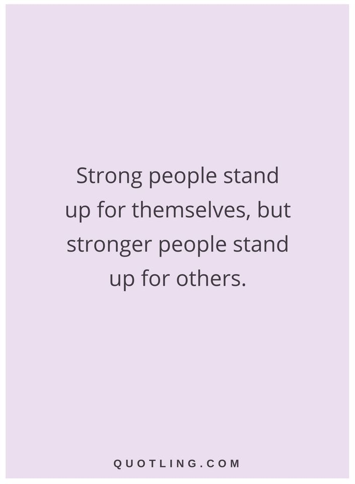 Quotes Strong People Stand Up For Themselves But Stronger People