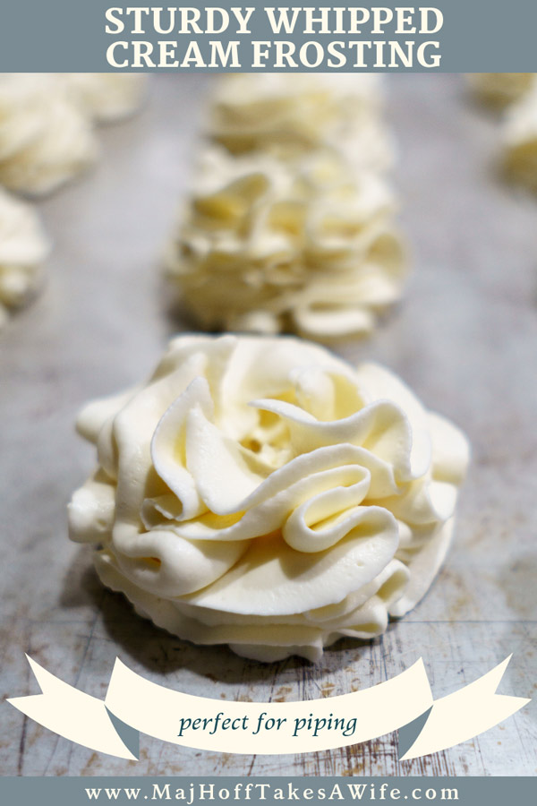 Sturdy Whipped Cream Frosting - Major Hoff Takes A Wife : Family Recipes & Travel Inspiration