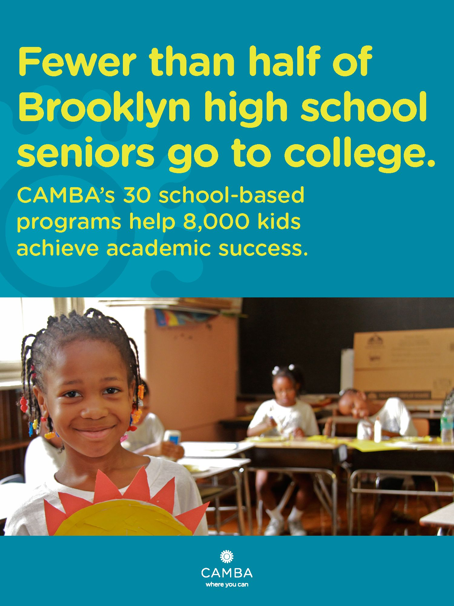 Fewer than half of #Brooklyn #highschool seniors go to #college. CAMBA's 30 school-based programs help 8,000 kids achieve #academic success.