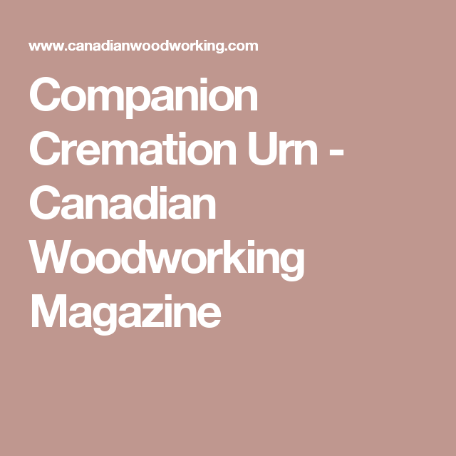 Companion Cremation Urn Woodworking Plans Canadian