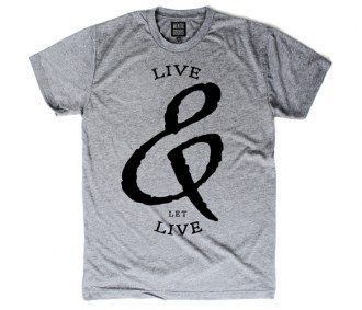 Yes, this. :: Live and Let Live T-Shirt