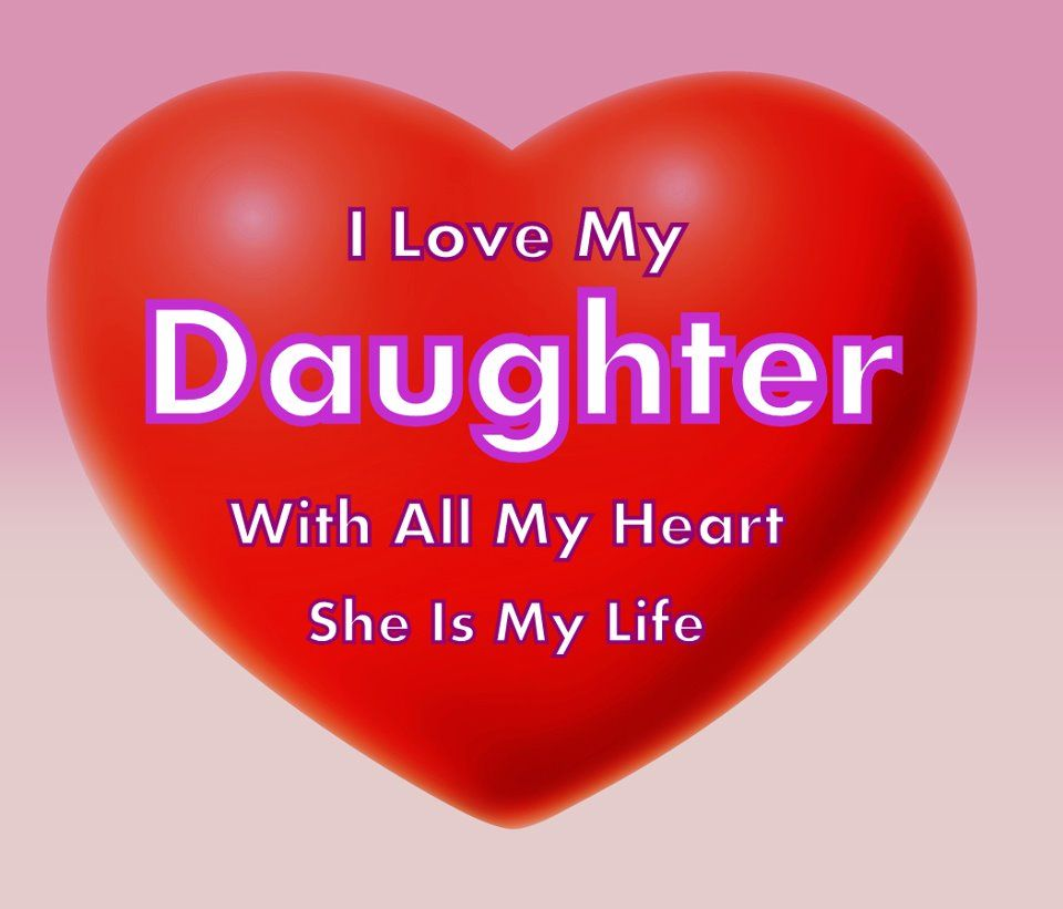I Love My Daughter Quotes I Couldn't Ever Ask For A Different Daughter Because God Gave Me